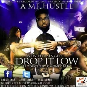 A-hustle Drop It Low